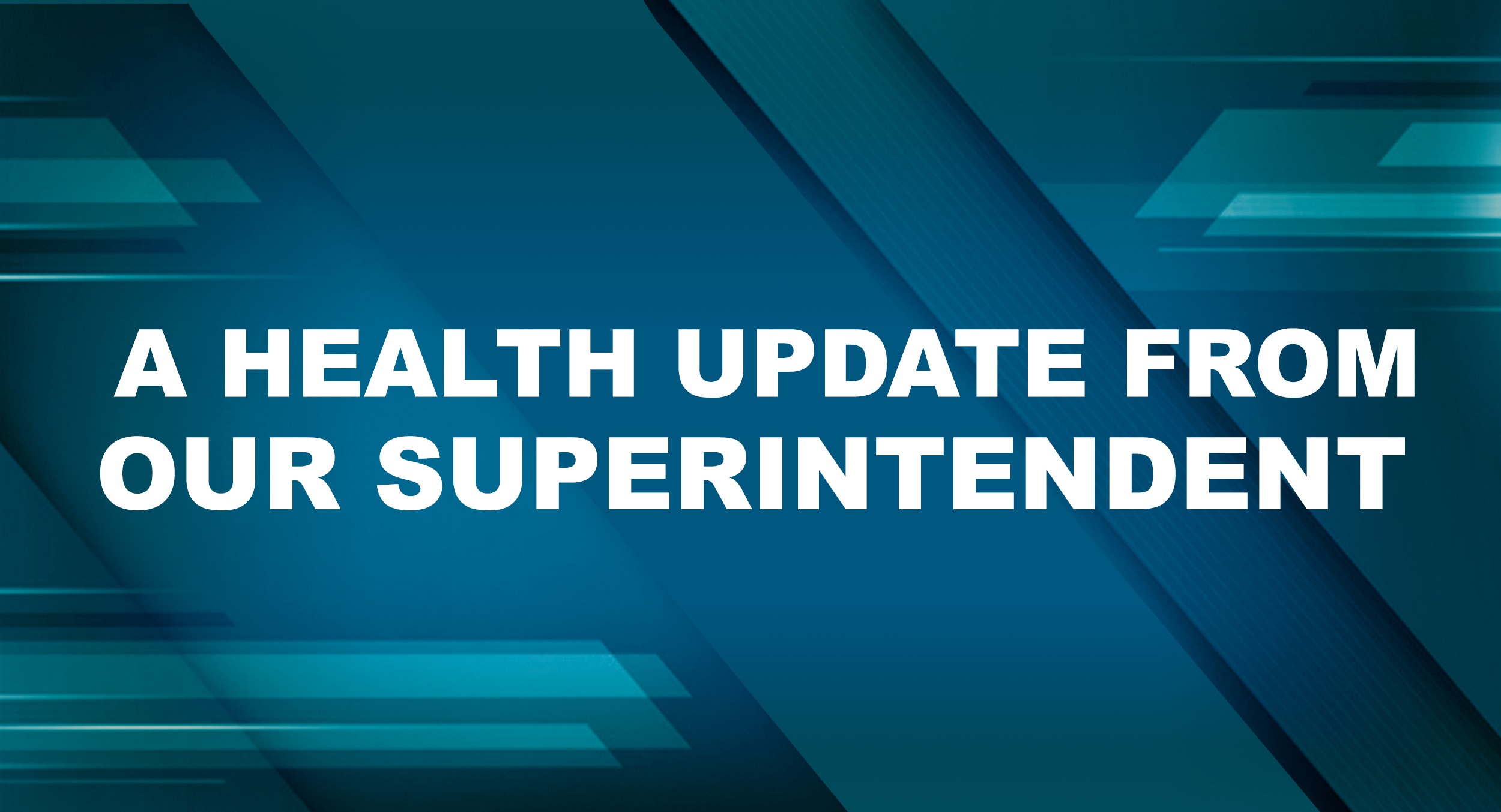 An important health update from our Superintendent ...