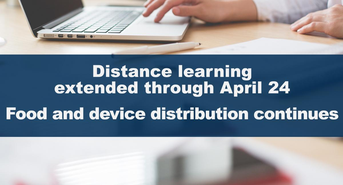 Distance learning extended through April 24