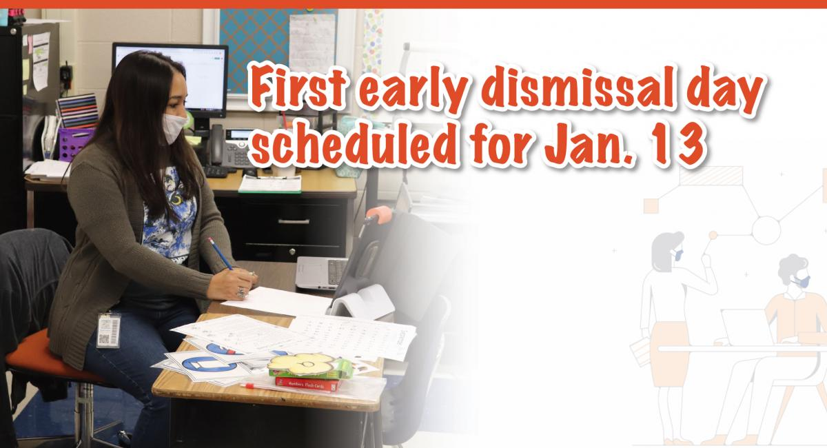First early dismissal day scheduled for Jan 13 wording with teacher at a desk