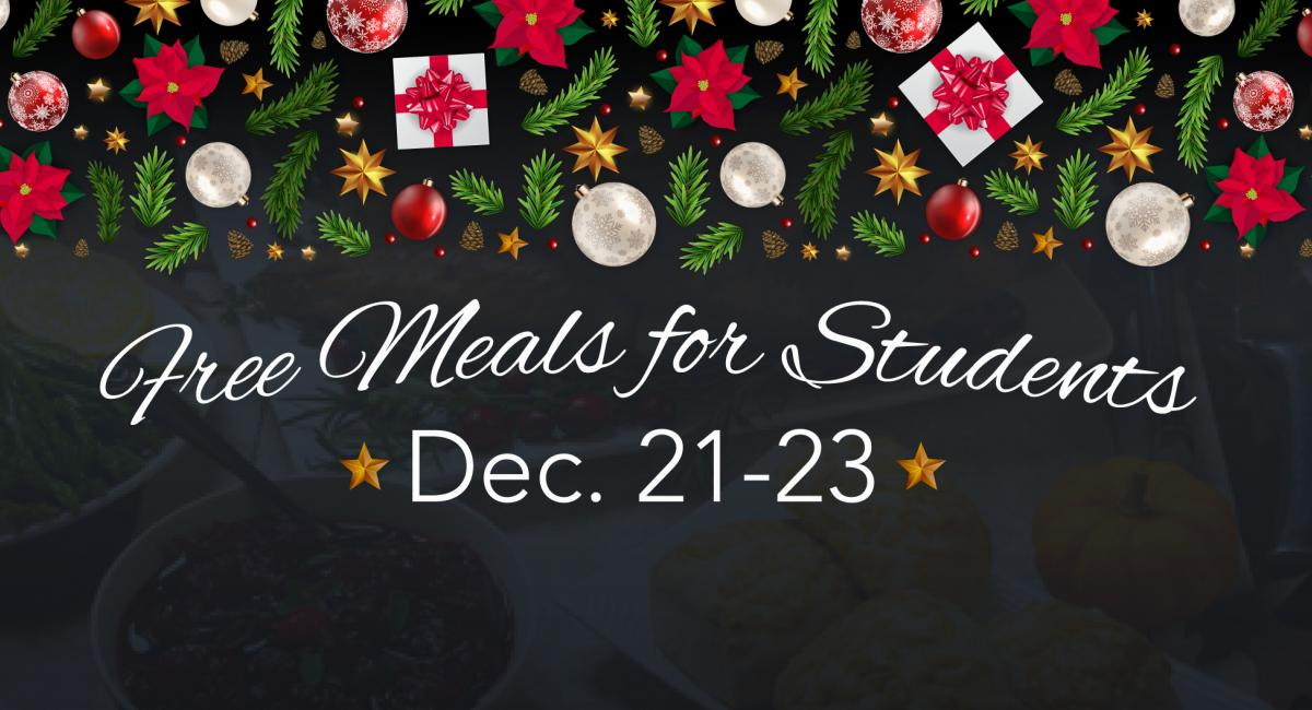 Free meals for students Dec 21-23 with holiday ornaments around the wording
