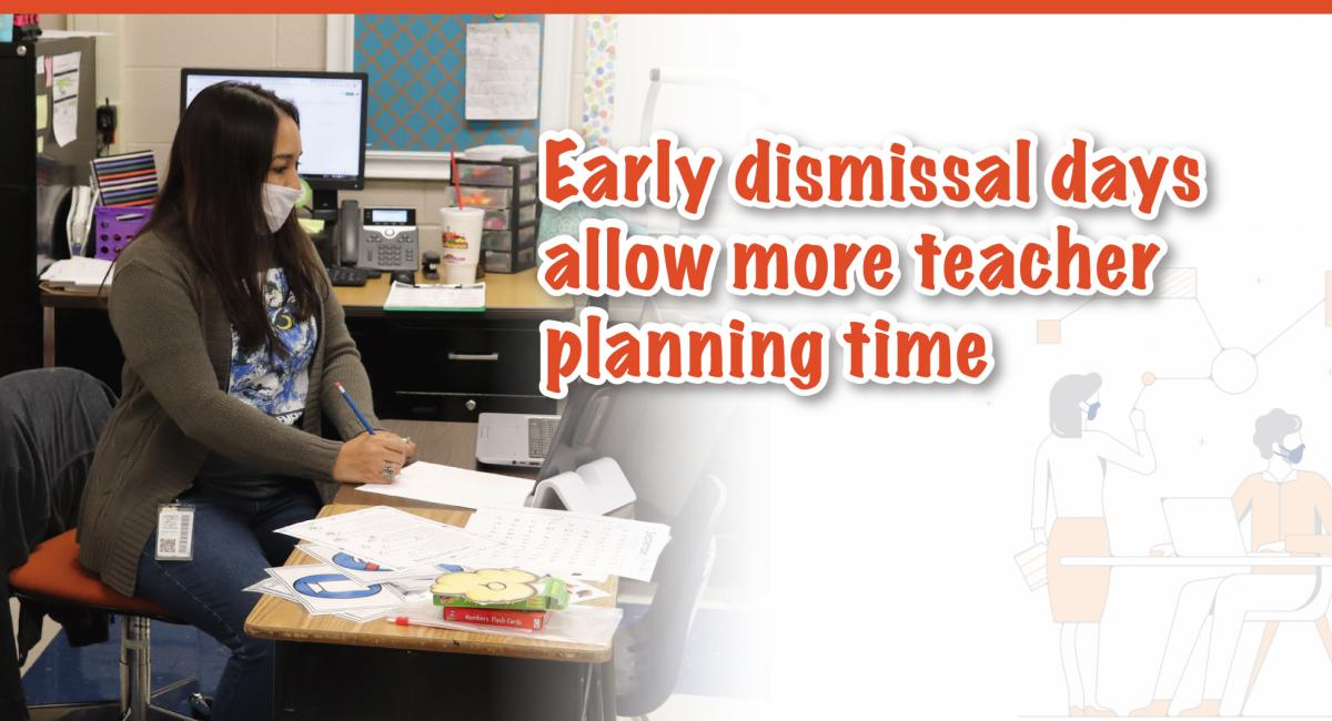 Early dismissal days allow more teacher planning time with teacher at her desk working